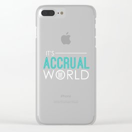 Funny It's Accrual World Accountants CPA Clear iPhone Case