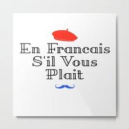 En Francais S'il Vous Plait - French Quote Metal Print