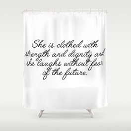 she is clothed Shower Curtain