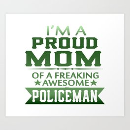 I'M A PROUD POLICEMAN'S MOM Art Print