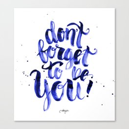 Don't forget to be You Canvas Print