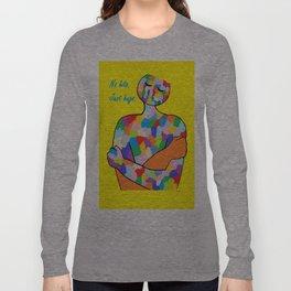 No Hits. Just Hugs. Long Sleeve T-shirt