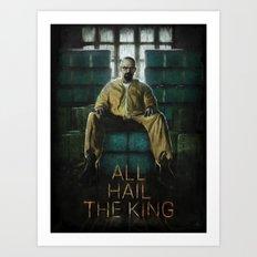ALL HAIL THE KING Art Print