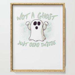 Not A Ghost Just Dead Inside Spooky Halloween Serving Tray