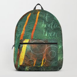 If not today Quote - Motivate Backpack