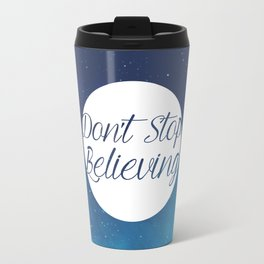 Don't Stop Believing Travel Mug
