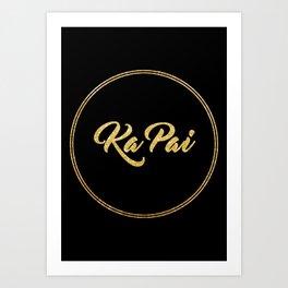Ka Pai Art Print