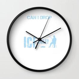 Can I Drop My Jig Fishing Ice Hole Fisherman Fisherwoman Fish Lovers Gifts Wall Clock