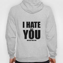 I Hate You (2) Hoody