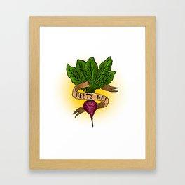 Beets Me! Framed Art Print