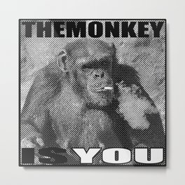 The Monkey Is You Metal Print