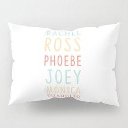 Friends TV Show Character Names Pillow Sham