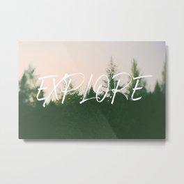 Explore (Pine) Metal Print