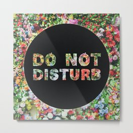 Do Not Disturb Sign in Black Circle and Flower Metal Print