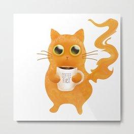 Coffee First Cat Metal Print