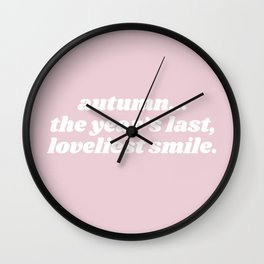 the year's last loveliest smile Wall Clock