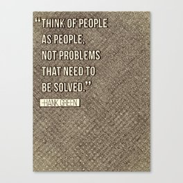 Think of People as People Canvas Print
