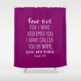 Isaiah 43:1 Fear Not I Have Redeemed You Shower Curtain