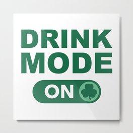 Drink Mode On Metal Print