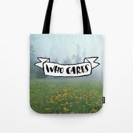 Who Cares Tote Bag