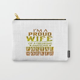 I'M A PROUD POSTAL WORKER'S WIFE Carry-All Pouch