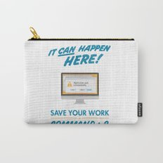 It Can Happen Here - Save Your Work! - Mac Version Carry-All Pouch