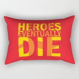 Heroes Eventually Die Rectangular Pillow