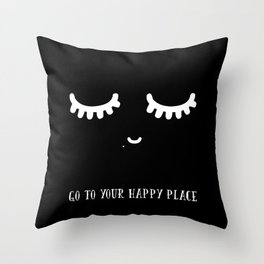 GO TO YOUR HAPPY PLACE Throw Pillow