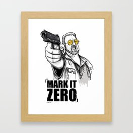 Mark it zero, the big lebowski Framed Art Print