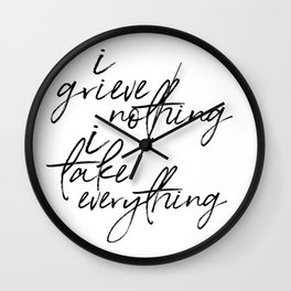 i grieve nothing Wall Clock