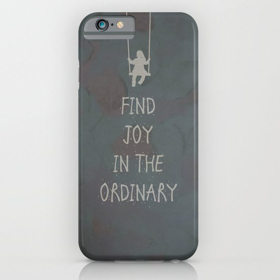 Find joy in the ordinary quotes iPhone & iPod Case
