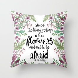 Eat Flowers (EE Cummings Quote) Throw Pillow