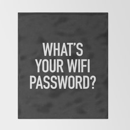 What's your wifi password? Throw Blanket