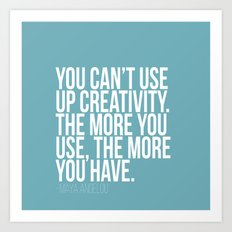 You can't use up creativity Art Print