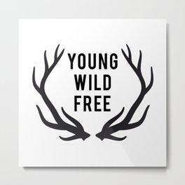 Young, wild, free Metal Print