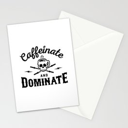 Caffeinate And Dominate v2 Stationery Cards