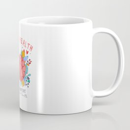 Mental And Physical Health Coffee Mug