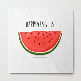 Happiness is Watermelon Metal Print