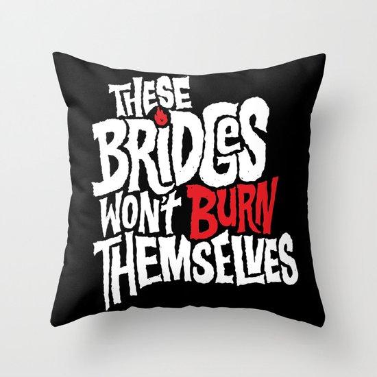 Burning Bridges Throw Pillow