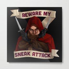 Rogue: Beware My Sneak Attack Metal Print