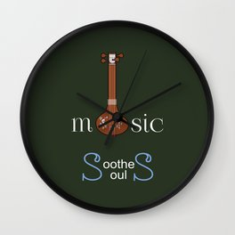 Music Soothes Souls Wall Clock
