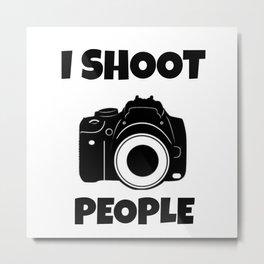 I Shoot People Metal Print