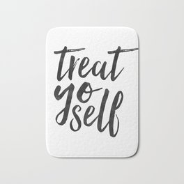 TREAT YO SELF,Inspirational Quote,Quote Prints,Treat Yo Self Sign,Bedroom Decor,Living Room Decor,Ki Bath Mat