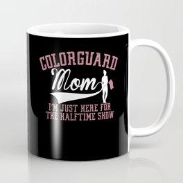 Color Guard Mom Halftime Show Marching Band Coffee Mug