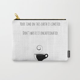 Your Time... Carry-All Pouch