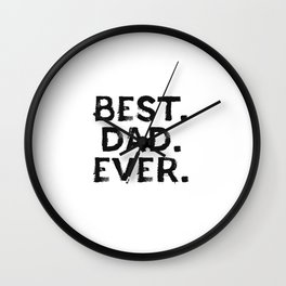 New Dad To Be - Best. Dad. Ever. Fathers Day Gift Cool Design Pun Wall Clock