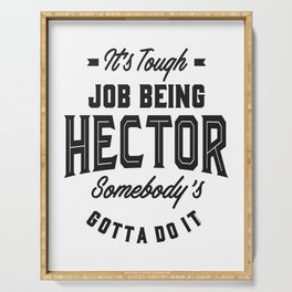 It's Tough Job Being Hector Serving Tray