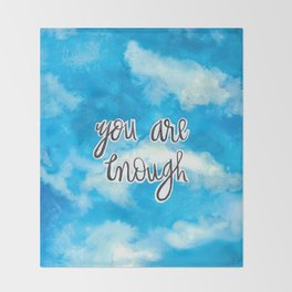 You Are Enough 2 Throw Blanket