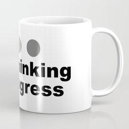 Dot Dot Dot Overthinking In Progress Sayings Sarcasm Humor Quotes Coffee Mug