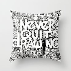 Never Quit Drawing Throw Pillow